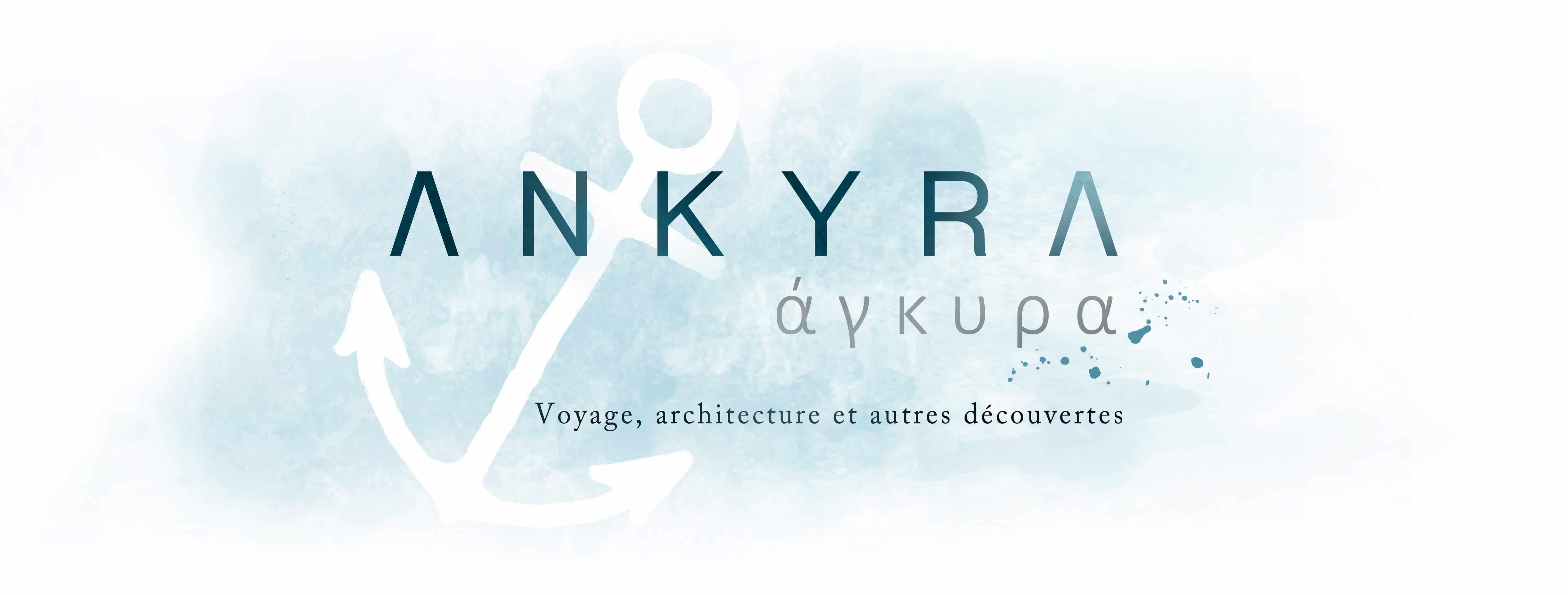 Ankyra - Blog de voyage